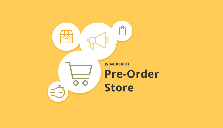 backerkit pre-order store