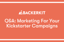 marketing for your kickstarter campaigns